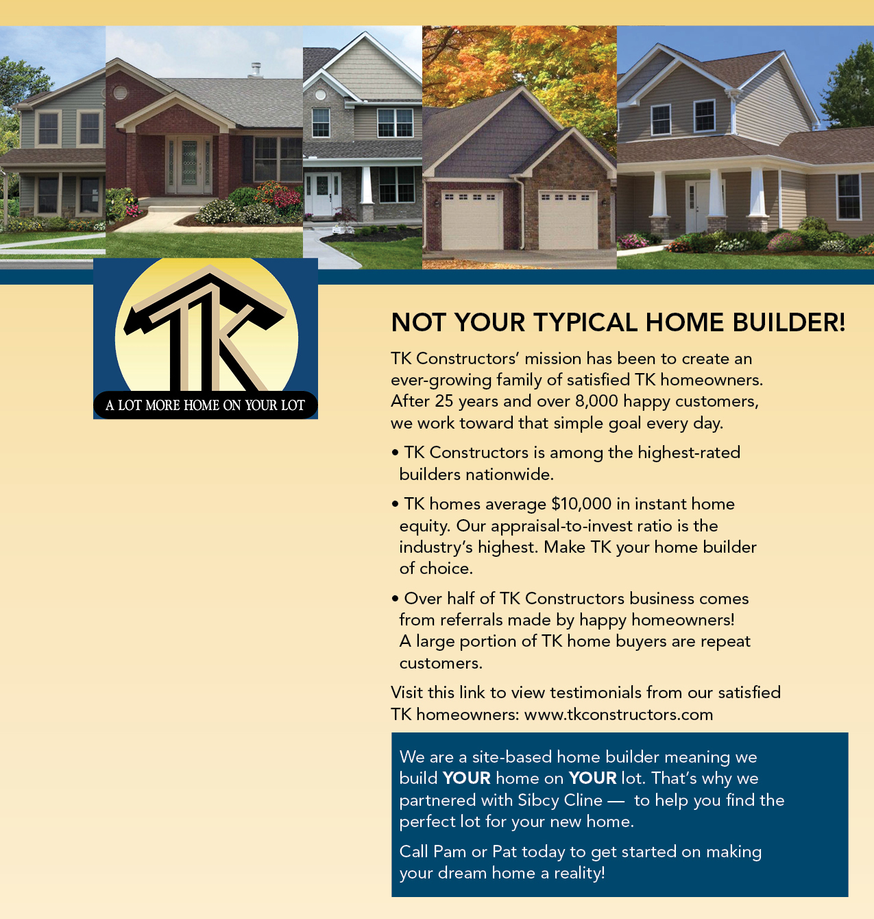 TK Constructors is a site-based home builder. We build your home on your lot.